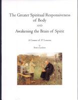 The Greater Spiritual Responsiveness of Body and Awakening the Brain of Spirit PDF