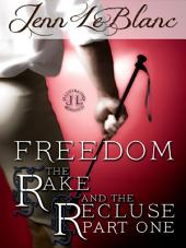 FREEDOM : the Rake and the Recluse: Part One (an illustrated time travel romance)