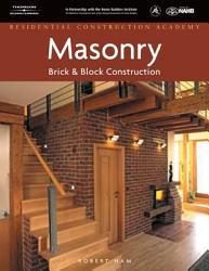 Residential Construction Academy  Masonry  Brick and Block Construction PDF