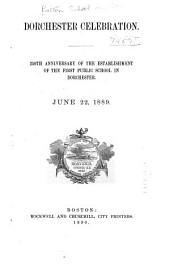 Dorchester Celebration [of The] 250th Anniversary of the Establishment of the First Public School in Dorchester, June 22, 1889