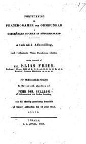 Resp. Förteckning pů phanerogamer och ormbunkar i österåkers socken af Södermanland. Academisk Afhandling under inseende af E. Fries, etc