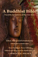 A Buddhist Bible  Favorite Scriptures of the Zen Sect PDF