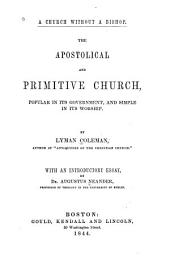 A Church Without a Bishop: The Apostolical and Primitive Church, Popular in Its Government, and Simple in Its Worship