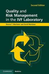 Quality and Risk Management in the IVF Laboratory: Edition 2