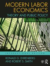 Modern Labor Economics: Theory and Public Policy (International Student Edition), Edition 13