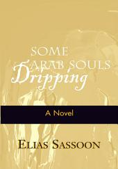 Some Arab Souls Dripping