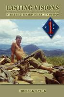 Lasting Visions  With the 7th Marines in Vietnam 1970 PDF
