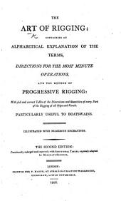 The Art of Rigging ... The Second Edition, Considerably Enlarged and Improved; with Additional Tables, Expressly Adapted for Merchant-shipping