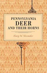 Pennsylvania Deer And Their Horns Book PDF
