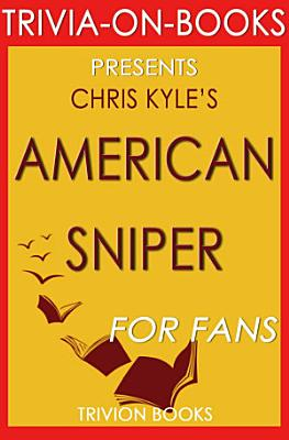 American Sniper  An Autobiography by Chris Kyle  Trivia On Books