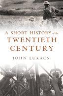 A Short History of the Twentieth Century PDF