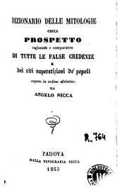Dizionario delle mitologie, ossia, Prospetto regionato e comparativo di tutte le false credenze e dei riti superstiziosi de' popoli esposto in ordine alfabetico