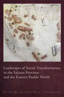 Landscapes of Social Transformation in the Salinas Province and the Eastern Pueblo World PDF