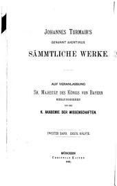 Johannes Turmair's genannt Aventinus sämmtliche werke: -3. bd. Annales ducum Boiaiae, hrsg. von Sigmund Riezler