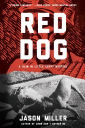 Red Dog: A Novel
