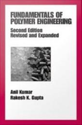 Fundamentals of Polymer Engineering, Revised and Expanded: Edition 2