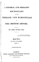 A General and Heraldic Dictionary of the Peerage and Baronetage of the British Empire PDF