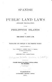 Spanish Public Land Laws (English Translation) in the Philippine Islands and Their History to August 13, 1898