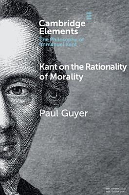 Kant on the Rationality of Morality