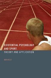Existential Psychology and Sport: Theory and Application