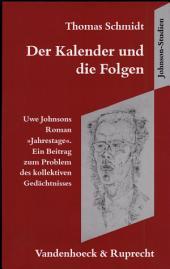 """Der Kalender und die Folgen: Uwe Johnsons Roman """"Jahrestage"""" ; ein Beitrag zum Problem des kollektiven Gedächtnisses"""
