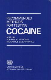 Recommended Methods for Testing Cocaine: Manual for Use by National Narcotics Laboratories