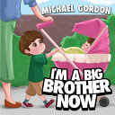 I m a Big Brother Now