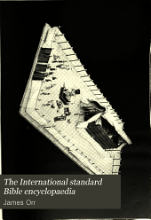 The International Standard Bible Encyclopaedia: Volume 1
