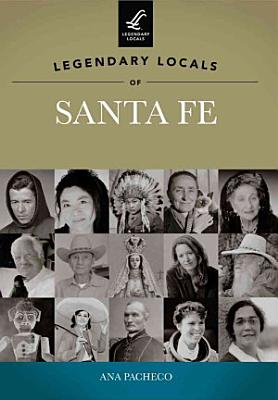 Legendary Locals of Santa Fe PDF