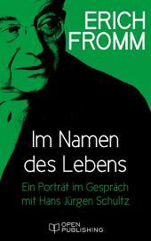 Im Namen des Lebens. Ein Porträt im Gespräch mit Hans Jürgen Schultz