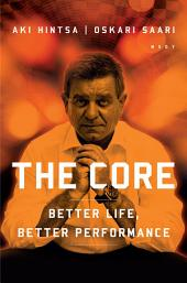 The Core: Better Life, Better Performance