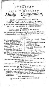 The publicans' daily companion. The publican and spirit dealers' daily companion ... Sixth edition