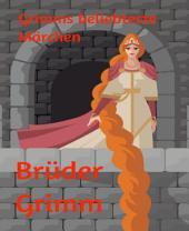 Grimms beliebteste Märchen: Kinder- und Hausmärchen