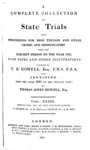 Cobbett s Complete Collection of State Trials and Proceedings for High Treason and Other Crimes and Misdemeanors from the Earliest Period  1163  to the Present Time 1820   Book