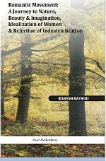 ROMANTIC MOVEMENT: A Journey to Nature, Beauty and Imagination, Idealization of Women and Rejection of Industrialization