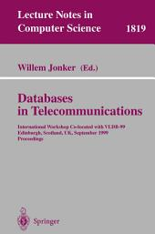 Databases in Telecommunications: International Workshop, Co-located with VLDB-99 Edinburgh, Scotland, UK, September 6th, 1999, Proceedings