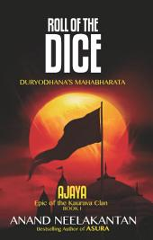 AJAYA: Epic of the Kaurava Clan -ROLL OF THE DICE
