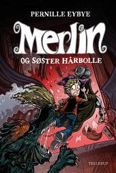 Merlin #3: Merlin og søster hårbolle