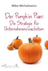 Der Pumpkin Plan  Die Strategie f  r Unternehmenswachstum PDF
