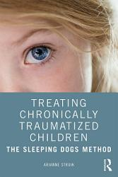 Treating Chronically Traumatized Children PDF