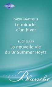 Le miracle d'un hiver - La nouvelle vie du Dr Summer Hoyts (Harlequin Blanche)
