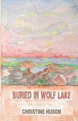 Buried In Wolf Lake Book PDF