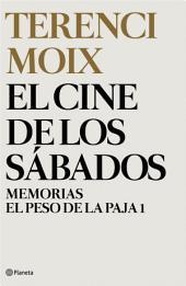 El cine de los sábados (Memorias. El Peso de la Paja 1)