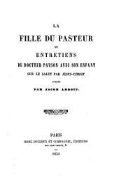 La fille du pasteur, ou entretiens du docteur Payson avec son enfant sur le salut par J.-C.