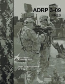 Army Doctrine Reference Publication Adrp 3 09 Fires with Change 1 8 February 2013 PDF