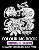 Clusterfuck Colouring Book   Midnight Edition PDF