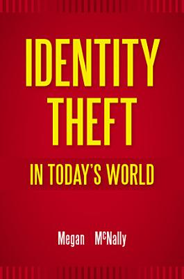Identity Theft in Today s World