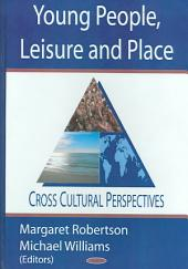 Young People, Leisure and Place: Cross Cultural Perspectives