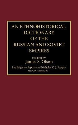 An Ethnohistorical Dictionary of the Russian and Soviet Empires