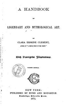 A Handbook of Legendary and Mythological Arts by Clara Erskine Clement PDF